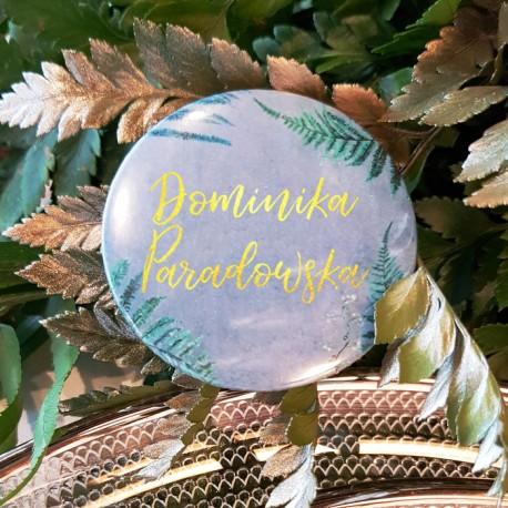 WINIETKA przypinka z nazwiskami gości Botanica Dark