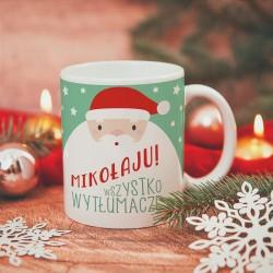 KUBEK świąteczny Mikołaju wszystko wytłumaczę personalizowany
