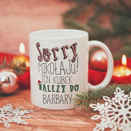 KUBEK prezent na święta Sorry Mikołaju personalizowany